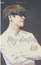 My Doctor ( Taehyung X reader) [Completed]✓ by scarlett_480