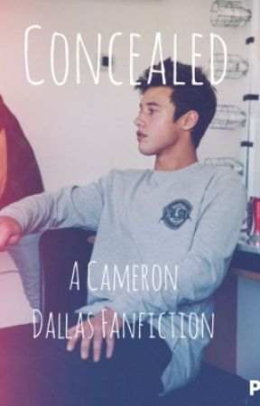 Concealed (A Cameron Dallas Fanfiction) by imxxkayla