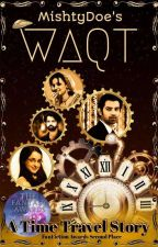 Waqt - The Time Travel Story (Ongoing... ) by MishtyDoe