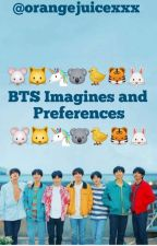 BTS Imagines and Preferences by Orangejuicexxx