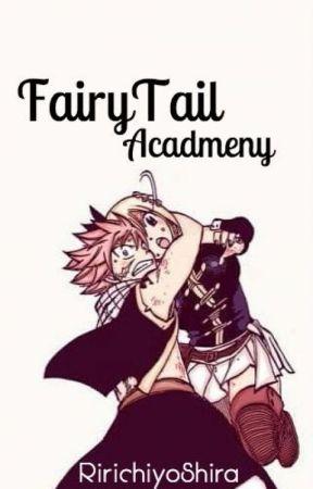 FairyTail Academy (NaLu FanFantic) by RirichiyoShira
