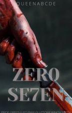 Zero Seven (Book 3) by QueenABCDE