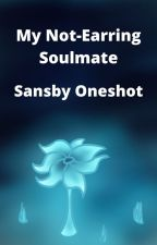 My Not-Earring Soulmate (Sansby Oneshot) by BubblyShip