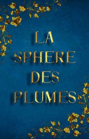 La Sphère des Plumes by Academie_des_plumes