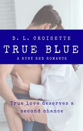 True Blue - A Ruby Red Romance Story by dlcroisette