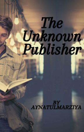 The Unknown Publisher by aynatulmarziya