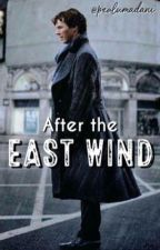 After the East Wind by pealumadani
