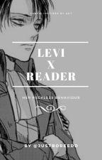 Levi x Reader - Her Reckless Behaviour by justboreedd