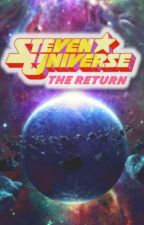 Steven Universe: The Return     [FanFiction English] by Marcos_17A