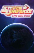 Steven Universe: Returns     [FanFiction English] by Marcos_17A