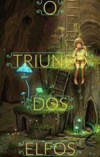 O Triunfo dos Elfos  by Ccllzx
