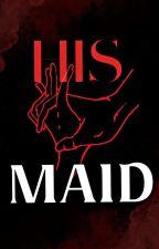 [His Maid]《Liskook》 by K_A_R_I_N_A000