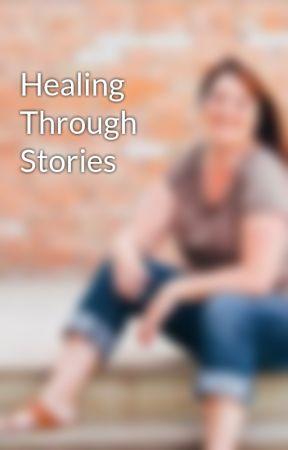 Healing Through Stories by kbenis