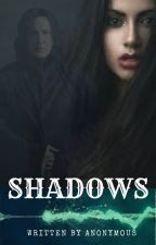 Shadows (A Severus Snape Fanfiction) by ifelephantscouldfly