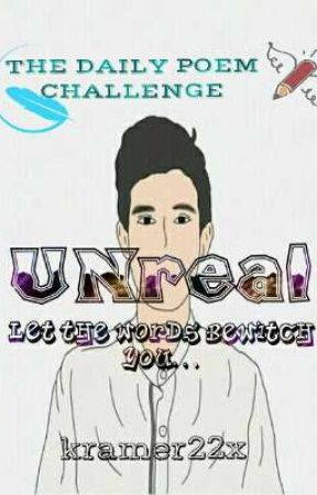 UNREAL: A DAILY POEM CHALLENGE by kramer22x
