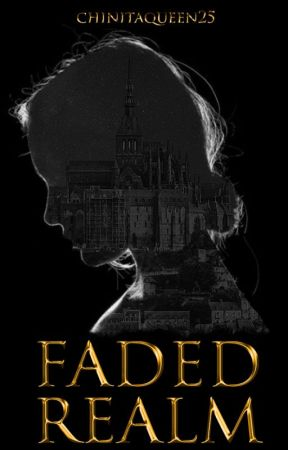 Faded Realm by ChinitaQueen25
