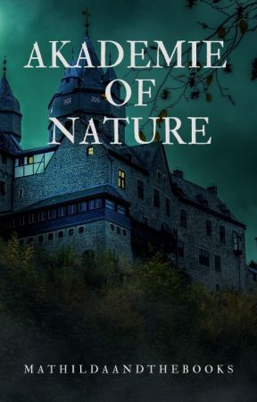 Akademie Of Nature 》Angehalten 《 by MathildaAndTheBooks