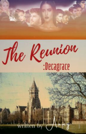 The reunion: Decagrace [ BOOK-1] ✔ by bibliophiliabelle