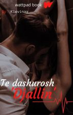 Te Dashurosh 'Djallin' ✓ by klevinaa