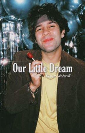 Our Little Dream   David Dobrik by tatooineholland
