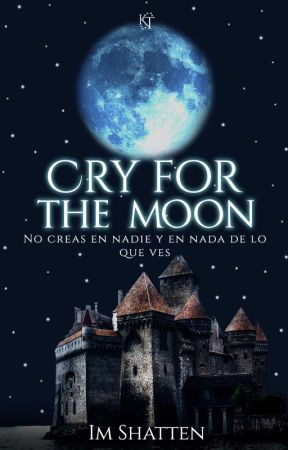 Cry for the Moon by Im_shatten