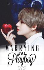 Marrying The Playboy (BTS Kim Taehyung) by Armyra