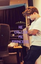 He Called Me Princess  by Thevampsbraddy0