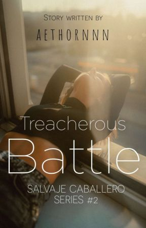 Treacherous Battle (Salvaje Caballero Series 2)  by aethornnn