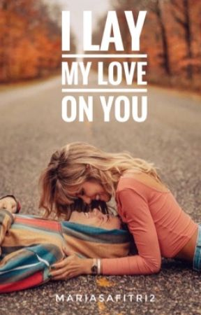 I Lay My Love On You by mariasafitri2