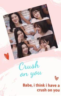 [Wenrene] Crush on you
