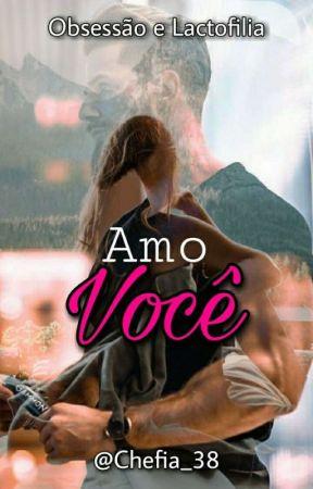 Amo Você-Obsessão e Lactofilia  by chefia_38