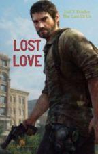 Lost Love {TLOU} [Joel X OC]  by TwistTheKaleidoscope