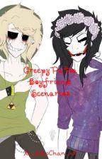 ♥ CreepyPasta Boyfriend Scenarios ♥ by Xx_AikoChan_xX