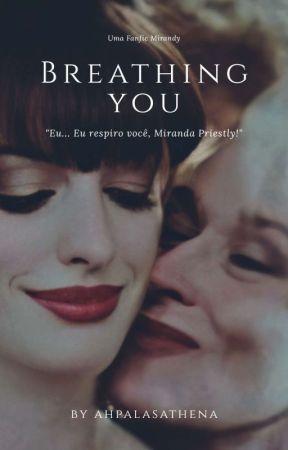 Breathing You {Concluída} by AhPalasAthena