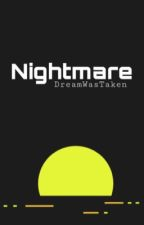 Nightmare | DreamWasTaken by ParkerSpace
