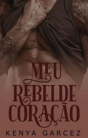 Meu Rebelde Coração by KenyaGarcez