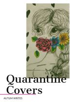 Quarantine Covers: Short Story by AutumWrites