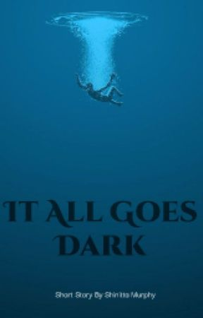 It All Goes Dark by Mother-of-Smurphs