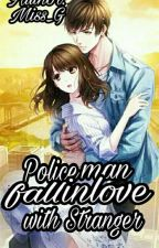 Police Man fall inlove with stranger by Gremmarose_08
