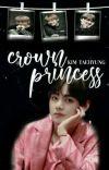 [C] CROWN PRINCESS   KIM TAEHYUNG cover