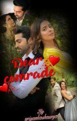 Dear Comrade~~ drikshit journey of love..{completed} by priyankashaurya
