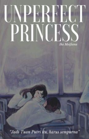 Unperfect Princess by ikameyyy