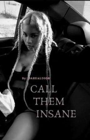 Call Them Insane by darealdior