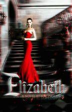 Elizabeth (Vlademour Series 1) by _aznia