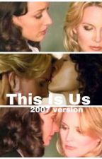 This Is Us (original 2007 version) by ukendeavour