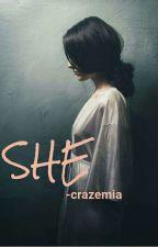 """She"" by crazemia"