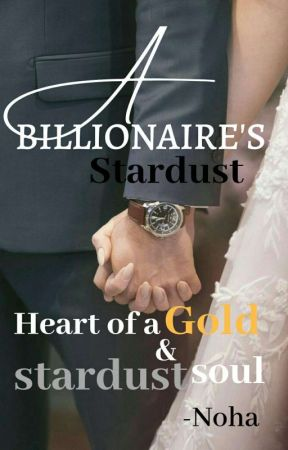 A BILLIONAIRE'S STARDUST  by quirkynoha