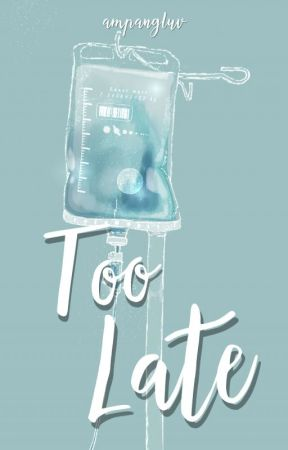 Too Late by ampangluv