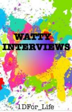 Watty Interviews by 1Dfor_Life