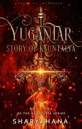 Yugantar~ Story Of Kauntalya |Book 1| by jyeshthaxwrites